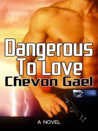Dangerous To Love Chevon Gael