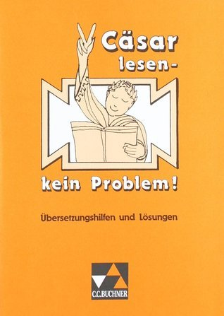 Cäsar lesen - kein Problem!  by  Rainer Nickel