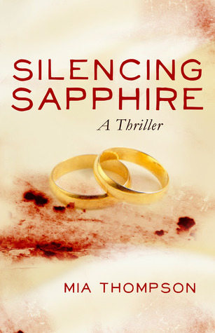 Silencing Sapphire (Stalking Sapphire, #2)  by  Mia Thompson