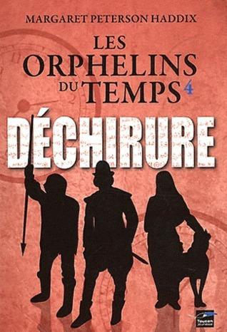 Déchirure (Les orphelins du temps, #4)  by  Margaret Peterson Haddix