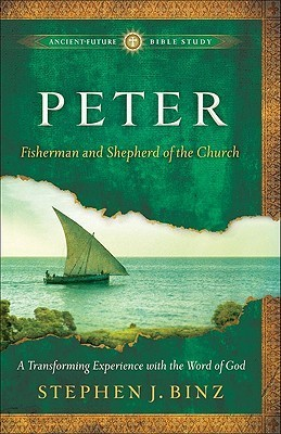 Peter: Fisherman And Shepherd Of The Church  by  Stephen J. Binz