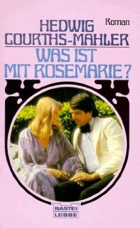 Was ist mit Rosemarie?  by  Hedwig Courths-Mahler