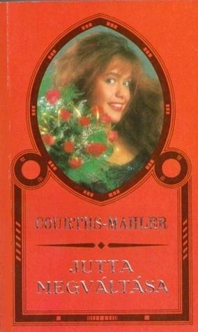 Jutta megváltása  by  Hedwig Courths-Mahler