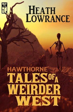 Tales of A Weirder West Heath Lawrence