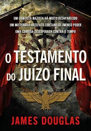 O Testamento do Juízo Final (Jamie Saintclaire, #1) James  Douglas