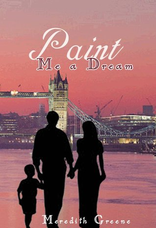 Paint Me a Dream (The Montgomery Family Series) Meredith Greene