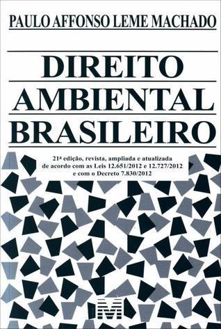 Direito Ambiental Brasileiro  by  Paulo Affonso Leme Machado