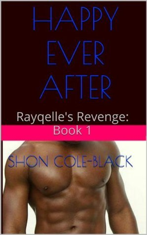 Rayqelles Revenge (Happy Ever After, #1) Shon Cole-Black