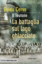 La battaglia sul lago ghiacciato (Il Teutone, #2)  by  Guido Cervo