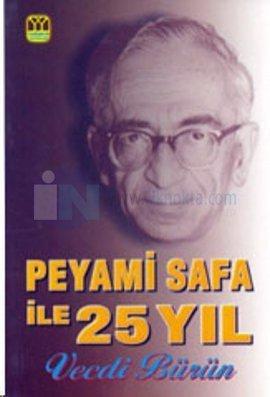 Peyami safa ile 25 yıl  by  Vecdi Bürün