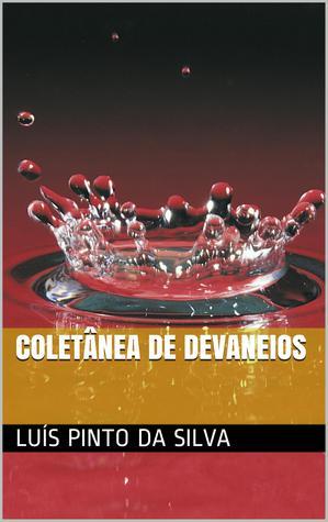Coletânea de Devaneios  by  Luís Pinto da Silva
