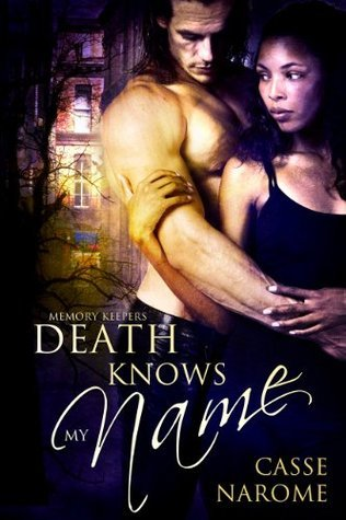 Death Knows My Name  by  Casse NaRome