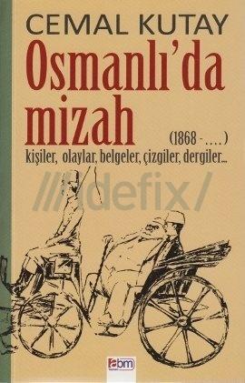 Osmanlıda Mizah (1868 - .... Kişiler, Olaylar, Belgeler, Çizgiler, Dergiler) Cemal Kutay
