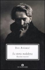 La storia maledetta. Racconti triestini Ivo Andrić