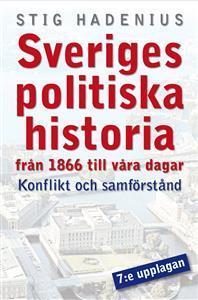 Modern svensk politisk historia: konflikt och samförstånd Stig Hadenius