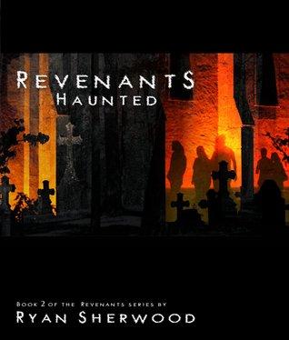 Haunted (Revenants, #2)  by  Ryan Sherwood