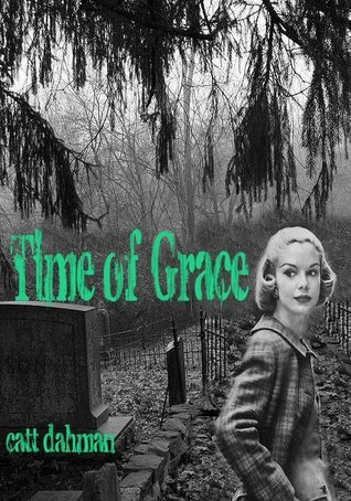 Time of Grace  by  Catt Dahman