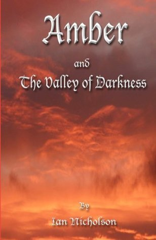 Amber and the Valley of Darkness Ian Nicholson