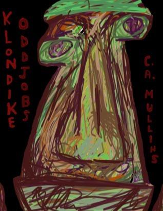 Klondike Oddjobs C.A. Mullins
