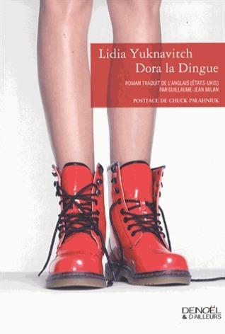 Dora la Dingue  by  Lidia Yuknavitch