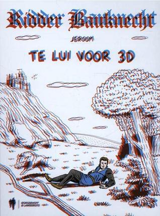 Ridder Bauknecht : te lui voor 3D  by  Jeroom