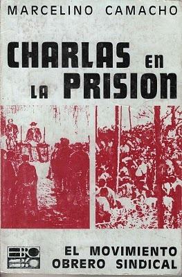 Charlas en la prisión  by  Marcelino Camacho