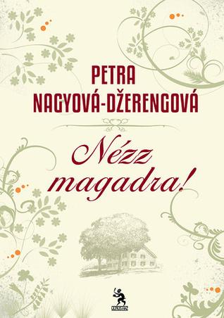 Nézz magadra Petra Nagyová-Džerengová