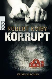 Korrupt  by  Robert Kviby