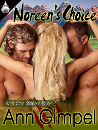 Noreens Choice (Wolf Clan Shifters #2) Ann Gimpel