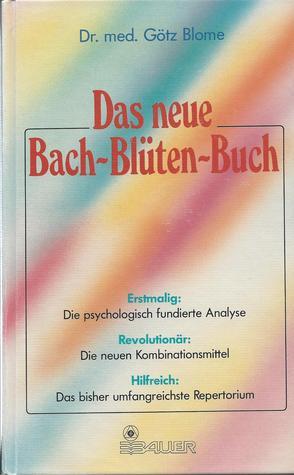 Das neue Bach-Blüten-Buch Götz Blome