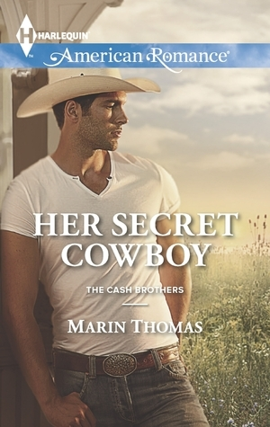 Her Secret Cowboy (Cash Brothers, #3)  by  Marin Thomas