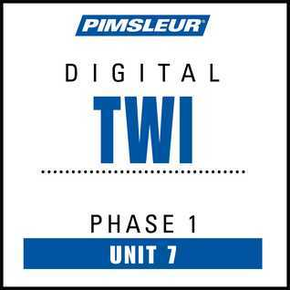 Twi Phase 1, Unit 07: Learn to Speak and Understand Twi with Pimsleur Language Programs  by  Pimsleur Language Programs