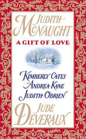 A Gift of Love: Just Curious / Double Exposure / Gabriels Angel / Five Golden Rings / Yuletide Treasure  by  Judith McNaught