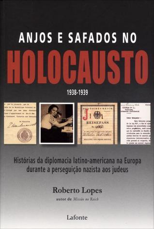 Anjos e Safados No Holocausto - 1938-1939  by  Roberto Lopes
