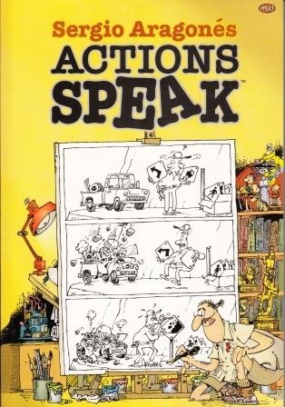 Actions Speak  by  Sergio Aragonés