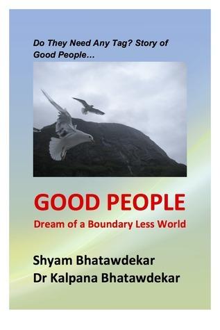 Good People  by  Shyam Bhatawdekar