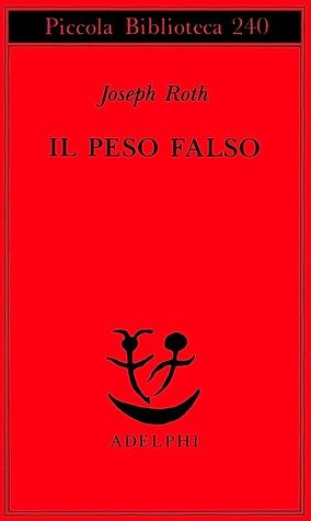 Il peso falso  by  Joseph Roth