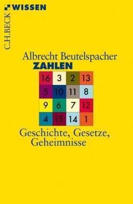 Zahlen: Geschichte Gesetze Geheimnisse  by  Albrecht Beutelspacher