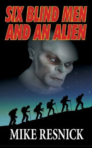 Six Blind Men and an Alien Mike Resnick