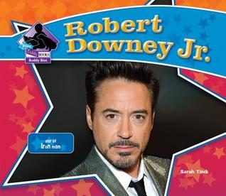 Robert Downey Jr.: Star of Iron Man  by  Sarah Tieck