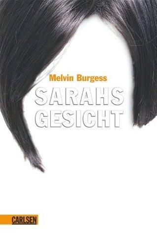 Sarahs Gesicht Melvin Burgess