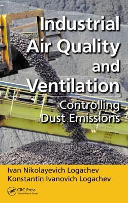 Industrial Air Quality and Ventilation: Controlling Dust Emissions Ivan Nikolayevich Logachev