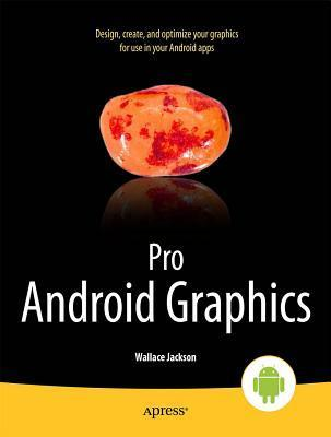 Pro Android Graphics  by  Wallace Jackson