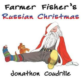 Farmer Fishers Russian Christmas  by  Jonathon Coudrille