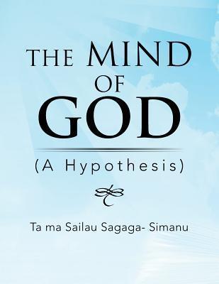The Mind of God  by  Ta Ma Sailau Sagaga-Simanu