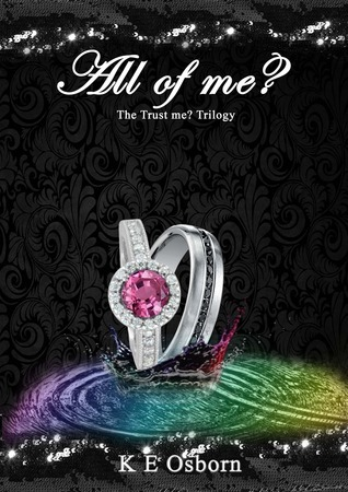 All of Me? (The Trust Me? Trilogy, #3)  by  K.E. Osborn