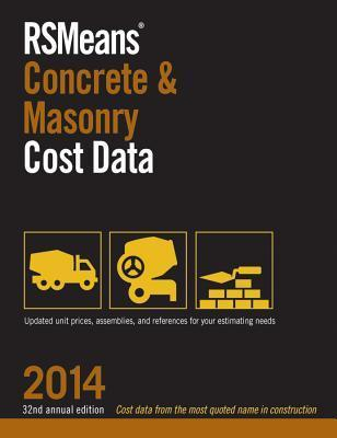 RSMeans Concrete and Masonry Cost Data 2014 Rsmeans Engineering Department