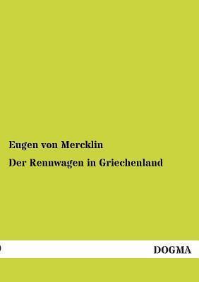 Der Rennwagen in Griechenland Eugen Von Mercklin