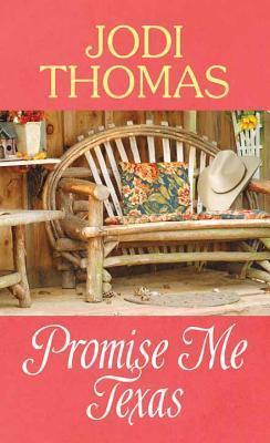 Promise Me Texas (Whispering Mountain, #7)  by  Jodi Thomas