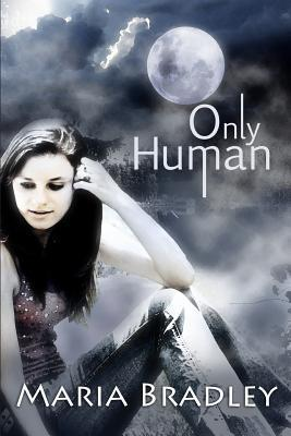 Only Human: The First One Maria Bradley